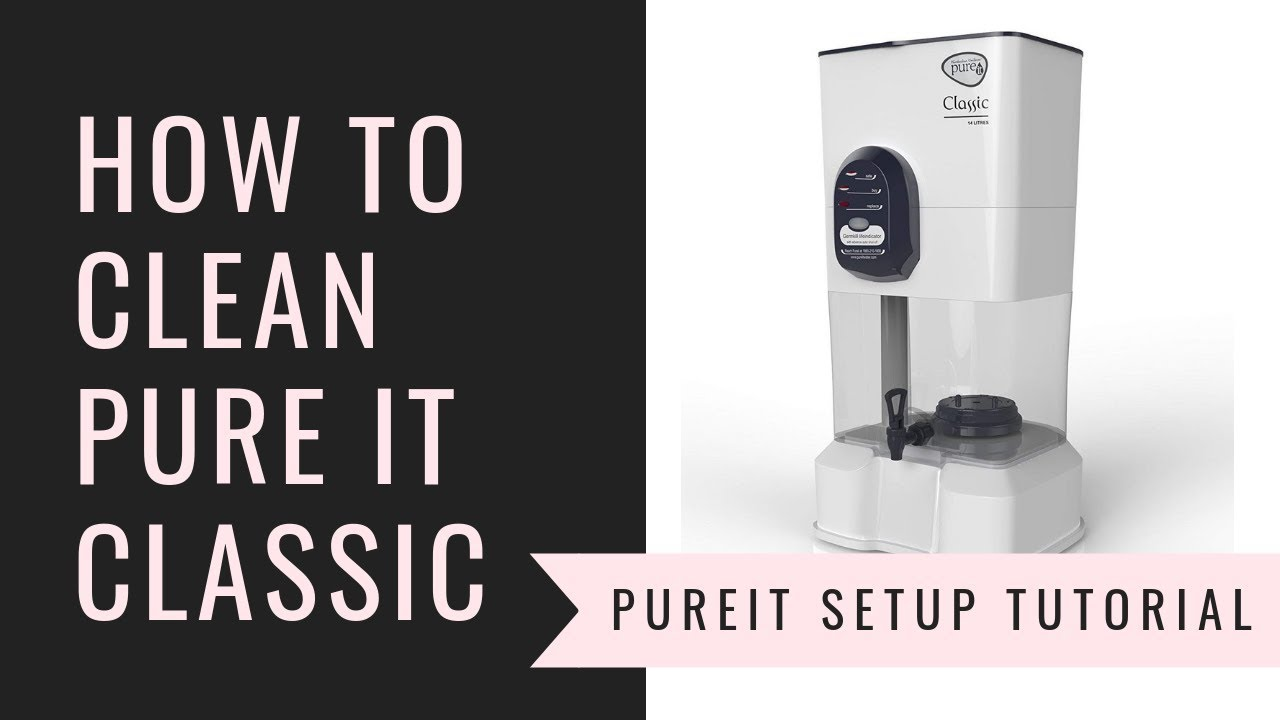 How To Clean Pureit Classic Water Purifier